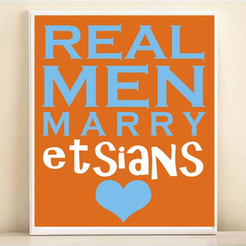 Real Men Marry Etsians Personalized Typography Print: 8x10 Wedding Engagement Gift, Custom Colors