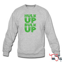 Hulk Up, Bulk UP sweatshirt