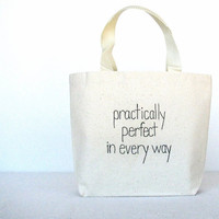 "Small Canvas Tote Bag - Mary Poppins Tote Bag - Hand painted ""Practically Perfect in Every Way"" on a 10 3/4"" x 8 1/4"" Tote Bag"