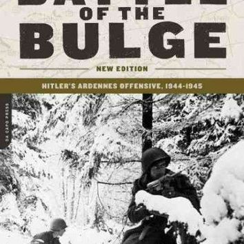 The Battle Of The Bulge: Hitler's Ardennes Offensive, 1944-1945