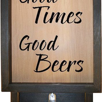 "Wooden Shadow Box Bottle Cap Holder with Bottle Opener 9""x15"" - Good Times Good Beers"