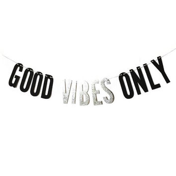 Good Vibes Only- Silver Glitter & Black Cardstock Banner w/ Eyelets