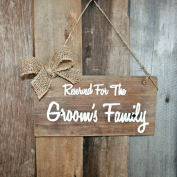 Wedding Sign - Reserved For The Groom's Family, Hanging Chair Sign, Rustic, Wooden, Reclaimed Lumber, Burlap Accent