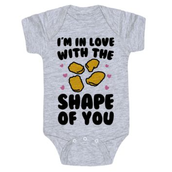 I'm In Love With The Shape Of You Chicken Nuggets Infant Onesuit