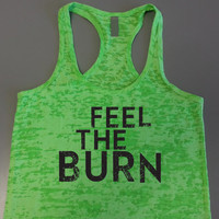 Feel The Burn Workout Tank. Fitness Tank Top. Womens Workout Shirt. Fitness Tank. Womens Neon Burnout tank. Womens Gym Tank Top.