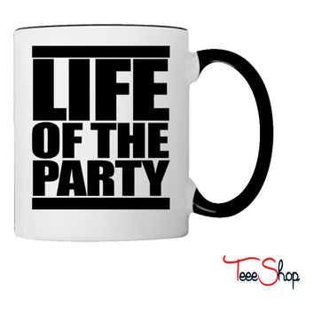 Life of the Party Coffee & Tea Mug