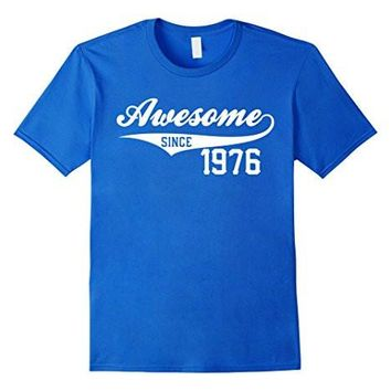 40th Birthday Gift Awesome 1976 Funny 40 Year Old T Shirt