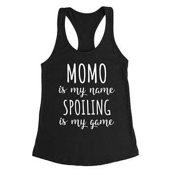Momo is my name spoiling is my game Mother's day birthday gift for grandma grandmother Ladies Racerback Tank Top