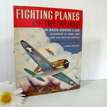 Fighting Planes Of The World Book by Major Bernard A. Law Illustrated by Barry Bart - 1940s Aviation Art Book Full Color & Greyscale Lithos