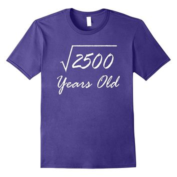 Square Root Of 2500 Funny 50th Birthday Shirt Gift