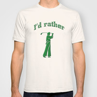 I'd rather be golfing T-shirt by Gbcimages