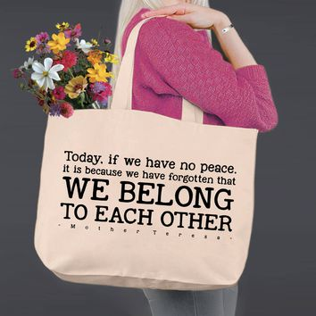 We Belong To Each Other | Mother Teresa | Canvas Tote Bag