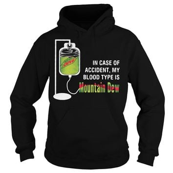 In case of accident my blood type is mountain dew shirt Hoodie