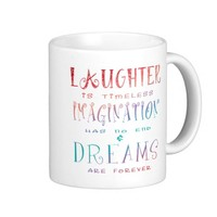 Laughter, Imagination and Dreams Coffee Mug