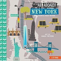 All Aboard! New York: A City Primer Board book – August 1, 2015