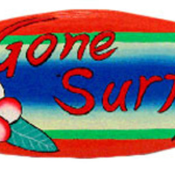 Painted Surfboard Sign - Gone Surfing