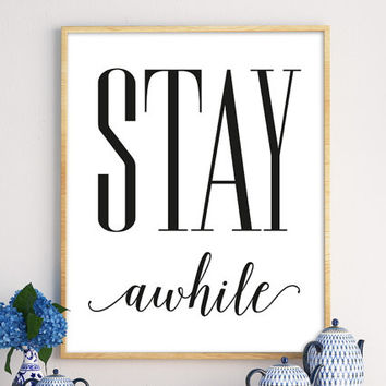 Stay Awhile Poster, Stay Awhile Print, Affiche Scandinave, Home Decor Print, Inspirational Poster, Minimalist Wall Art, Scandinavian Poster