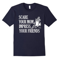 Scare Your Mom Impress Your Friends Funny Barrel Racing Horse Riding T-Shirt