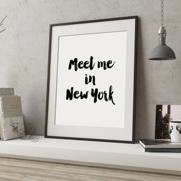 Meet me in New York New York City Travel Print Love quote wall quote love print romantic art love typography print typography art home decor