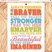 ON SALE Inspirational Quote Art Print -8X10 - No. Q0060 - Always remember you are braver, stronger, smarter and twice as beautiful