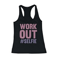 Work Out #Selfie Women's Funny Work Out Tank Top Sleeveless Gym Clothing