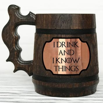I Drink And I Know Things Mug. Tyrion Lannister Inspired Beer Stein. Game Of Thrones Mug. Personalized GoT Gift. Custom Game of Thrones Gift. Beer Tankard. Wooden Beer Mug #87 / 0.6L / 22 ounces
