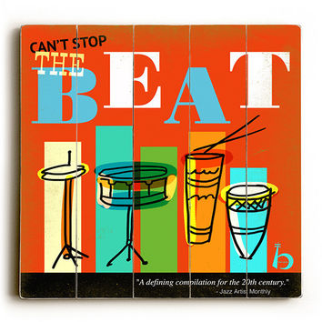 Can't Stop The Beat by Artist Cory Steffen Wood Sign