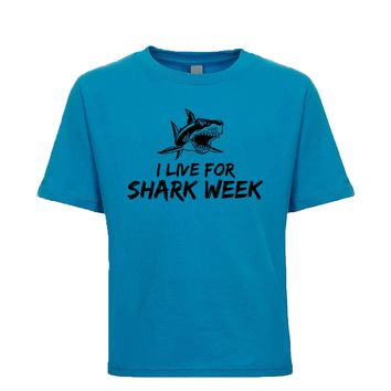 I Live For Shark Week  Unisex Kid's Tee