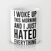 I Just Hated Everything Mug by LookHUMAN