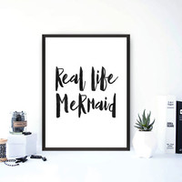 Printable Art Instant Download - Real Life Mermaid - Digital Download - Fashion Quote - Typography Print - Inspiration Poster