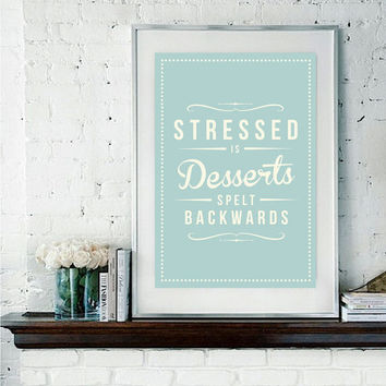 Retro Inspirational Quote Giclee Art Print - Vintage Typography Decor - Customize - Stressed Desserts Mint Green Aqua UK