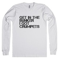 Get In The Bunker I Got Crumpets-Unisex White T-Shirt