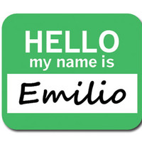 Emilio Hello My Name Is Mouse Pad