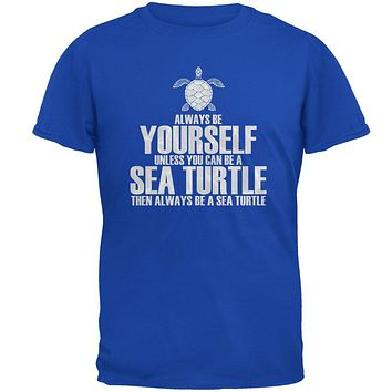 Always Be Yourself Sea Turtle Mens Soft T Shirt
