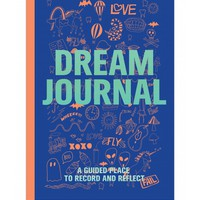 Dream Journal - A Guided Place To Record And Reflect