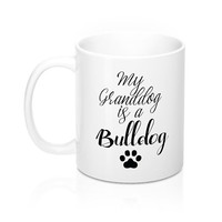 My GrandDog Is A Bulldog Mugs