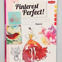 Pinterest Perfect! By Walter Foster Creative Team - Assorted One
