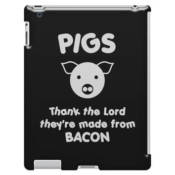 pigs thank the lord they're made from bacon iPad 3 and 4 Case