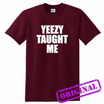 Yeezy Taught Me for shirt maroon, tshirt maroon unisex adult