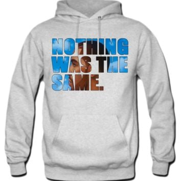 Nothing Was The Same Hoodie
