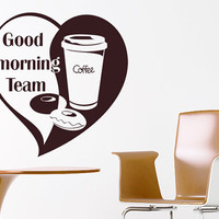 Wall Vinyl Sticker Decals Decor Art Kitchen Design Mural Good morning team (z984)