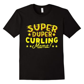Super Duper Curling Mama T-Shirt
