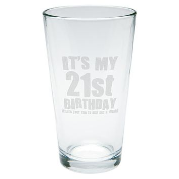 It's My 21st Birthday Buy Me A Drink Etched Pint Glass