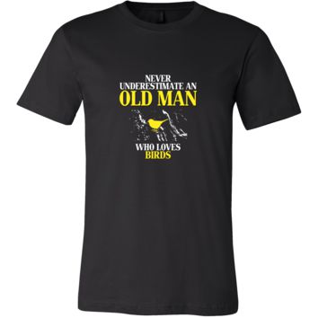 Bird Shirt - Never underestimate an old man who loves birds Grandfather Pets Gift