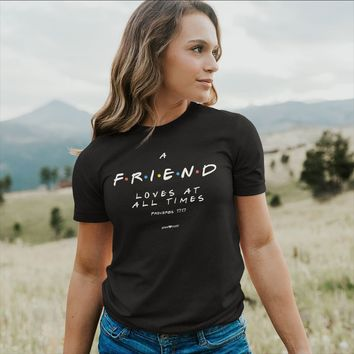 Cherished Girl Grace & Truth A Friend Loves at All Times Friends Girlie Christian Bright T Shirt