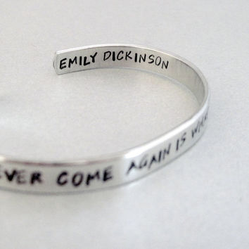 Emily Dickinson Bracelet - That It Will Never Come Again Is What Makes Life So Sweet - 2-Sided Hand Stamped Aluminum Cuff - customizable
