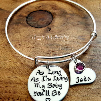 As Long As I'm Living Bangle Bracelet, Family Name Bracelet, Personalized Bracelet, My Baby You'll Be Bangle, Gift for Mom, Gift for Her