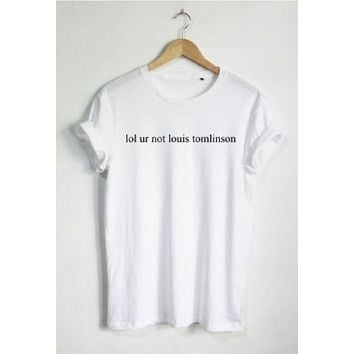 LMFIH3 [lol ur not louis tomlinson] personality English letters men and women T-shirt