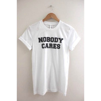 Nobody Cares White Graphic Unisex Tee
