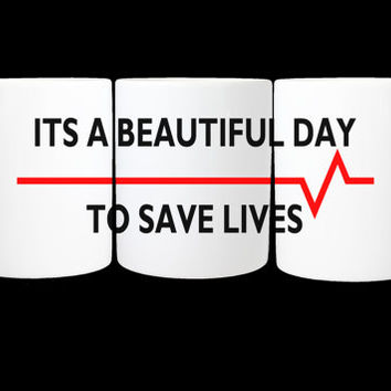 It's a beautiful day to save lives Greys anatomy coffee Mug /  11 oz. Mug